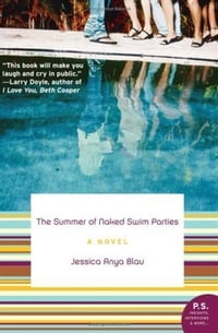 The Summer of Naked Swim Parties: A Novel