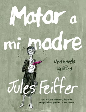 Matar a mi madre by Jules Feiffer