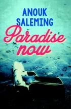 Paradise now by Anouk Saleming