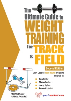 The Ultimate Guide to Weight Training for Track & Field