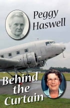 Behind the Curtain by Peggy Haswell