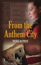 From the Anthem City by Mike Romeo