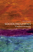Sociolinguistics: A Very Short Introduction by John Edwards