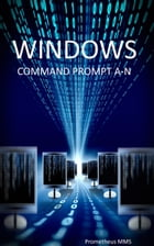 Windows Command Prompt A-N by Prometheus MMS