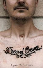 Second Chance by Ryan Troutman