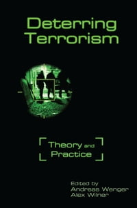 Deterring Terrorism: Theory and Practice