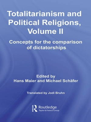 Totalitarianism and Political Religions,  Volume II Concepts for the Comparison Of Dictatorships