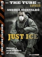 Just Ice by Andrea Montalbò