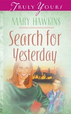 Search For Yesterday (Book Two) by Mary Hawkins