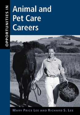 Book Opportunities in Animal and Pet Care Careers by Lee, Mary
