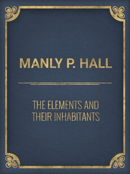 The Elements and Their Inhabitants