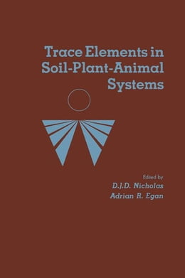 Book Trace Elements in Soil-Plant-Animal Systems by Nicholas, D