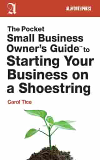 The Pocket Small Business Owner's Guide to Starting Your Business on a Shoestring by Carol Tice
