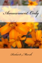 Amusement Only (Illustrated Edition) by Richard Marsh