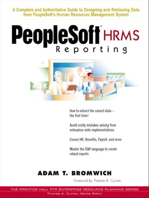 Peoplesoft HRMS Reporting by Adam T. Bromwich