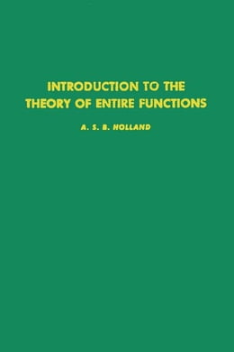 Book Introduction to the theory of entire functions by Holland, A.S.B.