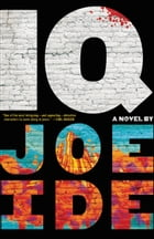 IQ: A gritty, emotional, and clever thriller about a brilliant young private detective helping…