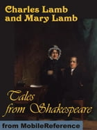 Tales From Shakespeare. Illustrated: Illustrated By Arthur Rackham (Mobi Classics) by Charles Lamb,Mary Lamb