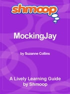 Shmoop Bestsellers Guide: Mockingjay by Shmoop
