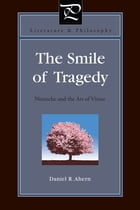 The Smile of Tragedy: Nietzsche and the Art of Virtue