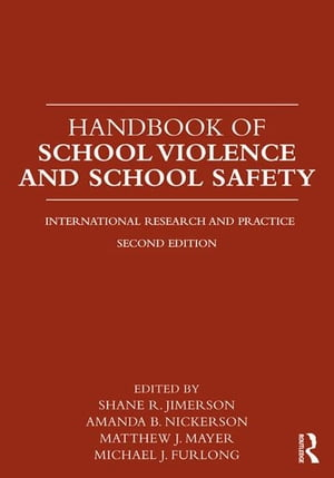 Handbook of School Violence and School Safety International Research and Practice