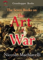 The Seven Books on the Art of War by Niccolo Machiavelli