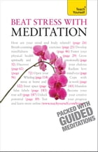 Beat Stress With Meditation: Teach Yourself
