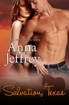 Salvation, Texas: The West Texas Series, #2 by Anna Jeffrey