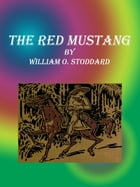 The Red Mustang by William O. Stoddard