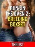 Buns In The Oven 2: Breeding Boxset (Teenage Virgin Breeding & Impregnation Erotica 3 Pack) 4c4a58d5-1d19-4776-8076-c2a72adae839