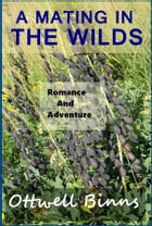 A Mating in the Wilds by Otwell Binns