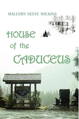 Book House of the Caduceus by Mallory Neeve Wilkins