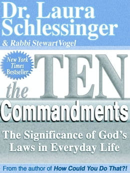 Book The Ten Commandments: The Significance of God's Laws in Everyday Life by Dr. Laura Schlessinger