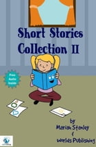 Short Stories Collection II (Just for Kids ages 4 to 8 years old): Short Stories for Kids, #2 by Worlds Shop