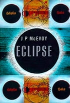 Eclipse: The science and history of nature's most spectacular phenomenon by J. P. McEvoy