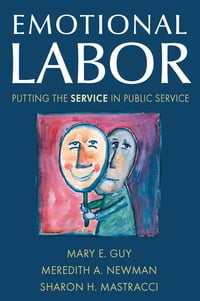 Emotional Labor: Putting the Service in Public Service: Putting the Service in Public Service