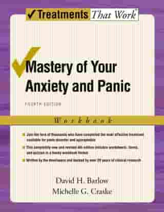 Mastery of Your Anxiety and Panic by David H. Barlow