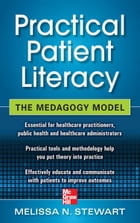 Practical Patient Literacy: The Medagogy Model by Melissa Stewart