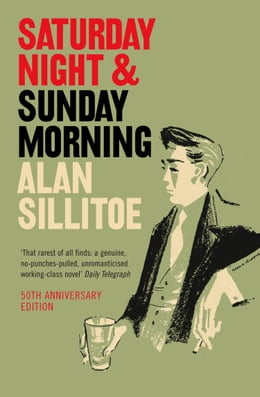 Book Saturday Night and Sunday Morning by Alan Sillitoe