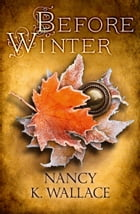 Before Winter (Wolves of Llisé, Book 3) by Nancy K. Wallace