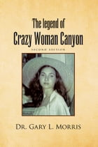The legend of Crazy Woman Canyon Second Edition