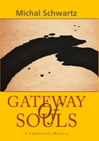 Gateway of Souls: A Kabbalistic Mystery