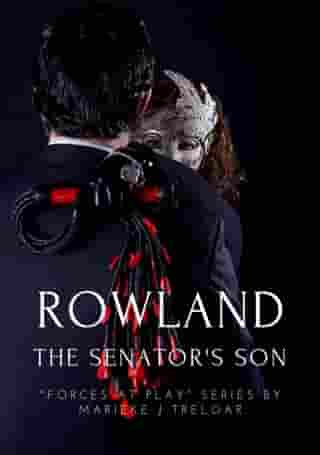 Rowland, The Senator's Son: Forces at Play, #1