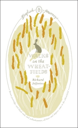 Book Walks in the Wheat-fields by Richard Jefferies