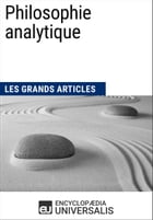 Philosophie analytique: (Les Grands Articles d'Universalis) by Encyclopaedia Universalis