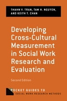 Developing Cross-Cultural Measurement in Social Work Research and Evaluation by Thanh Tran