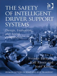 The Safety of Intelligent Driver Support Systems: Design, Evaluation and Social Perspectives