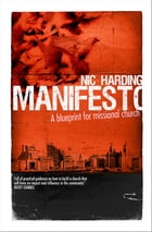 Manifesto: A blueprint for missional church by Nic Harding