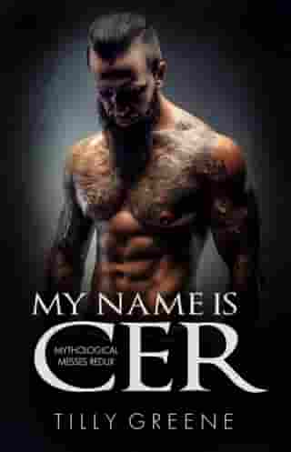 My Name is Cer by Tilly Greene