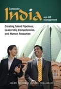 Corporate India and HR Management: Creating Talent Pipelines, Leadership Competencies, and Human Resources 99ccd126-b882-4689-a48d-63262ae1dd79